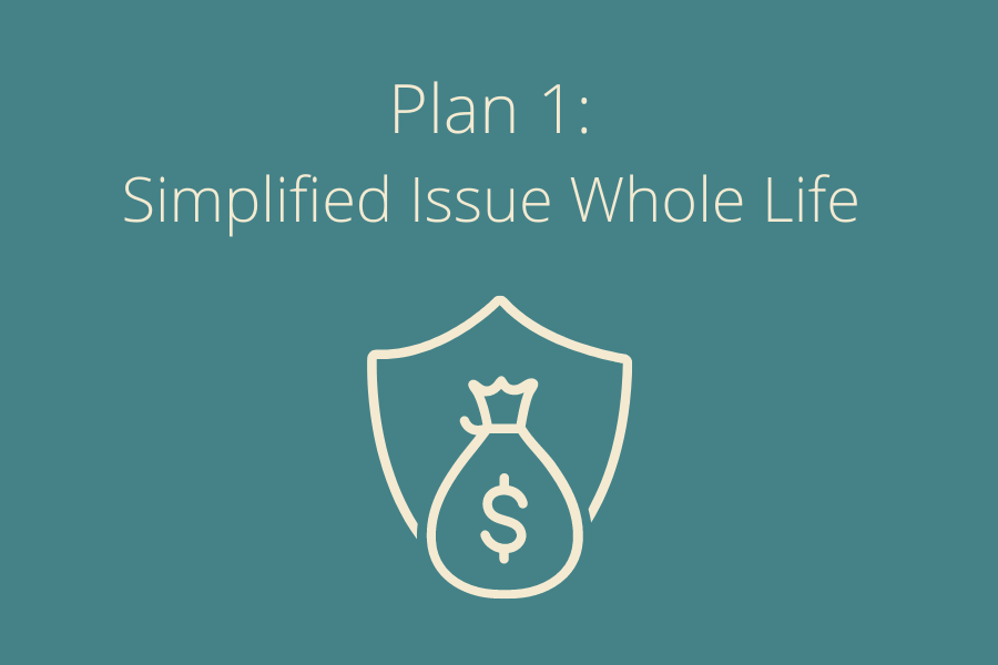 Simplified Issue Whole Life Plan 1