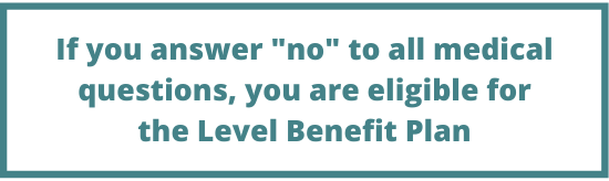 medical questions level benefit plan